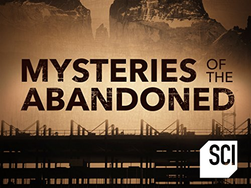 Mysteries of the Abandoned - Season 3