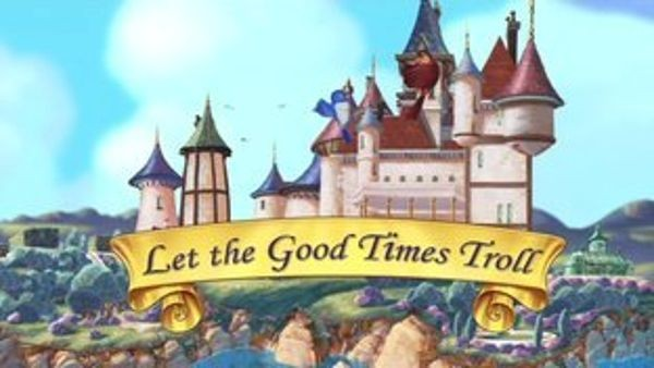 Sofia the First - Season 1 Episode 03: Let the Good Times Troll