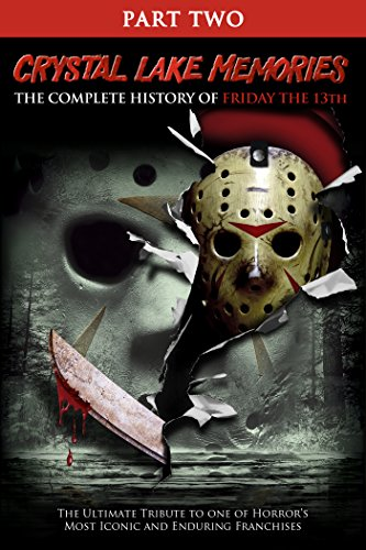 Crystal Lake Memories The Complete History Of Friday The 13th Disc 1