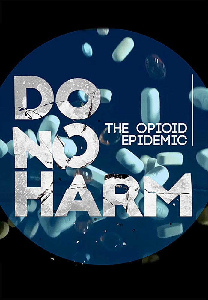 Do No Harm: The Opioid Epidemic - Season 1