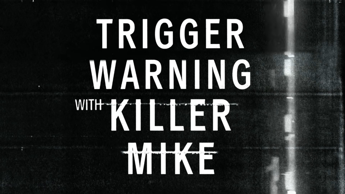 Trigger Warning with Killer Mike - Season 1