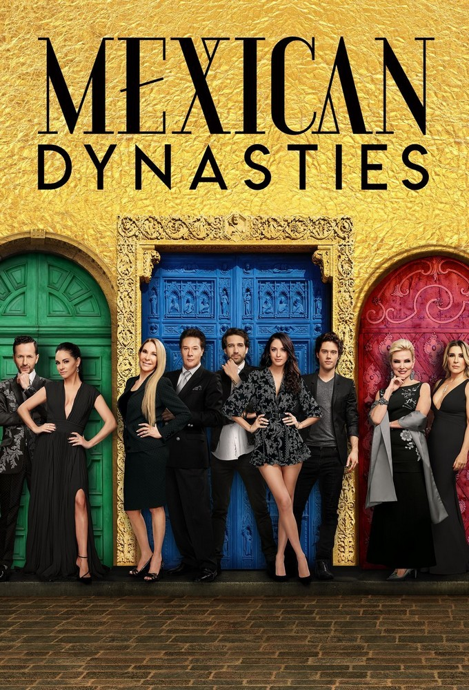 Mexican Dynasties - Season 1